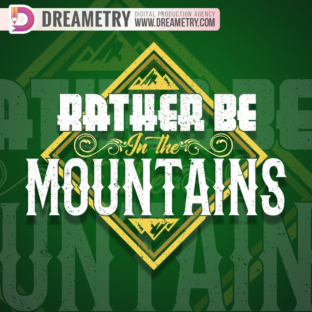 Rather-be-in-the-Mountains Graphic Design Project of Dreametry