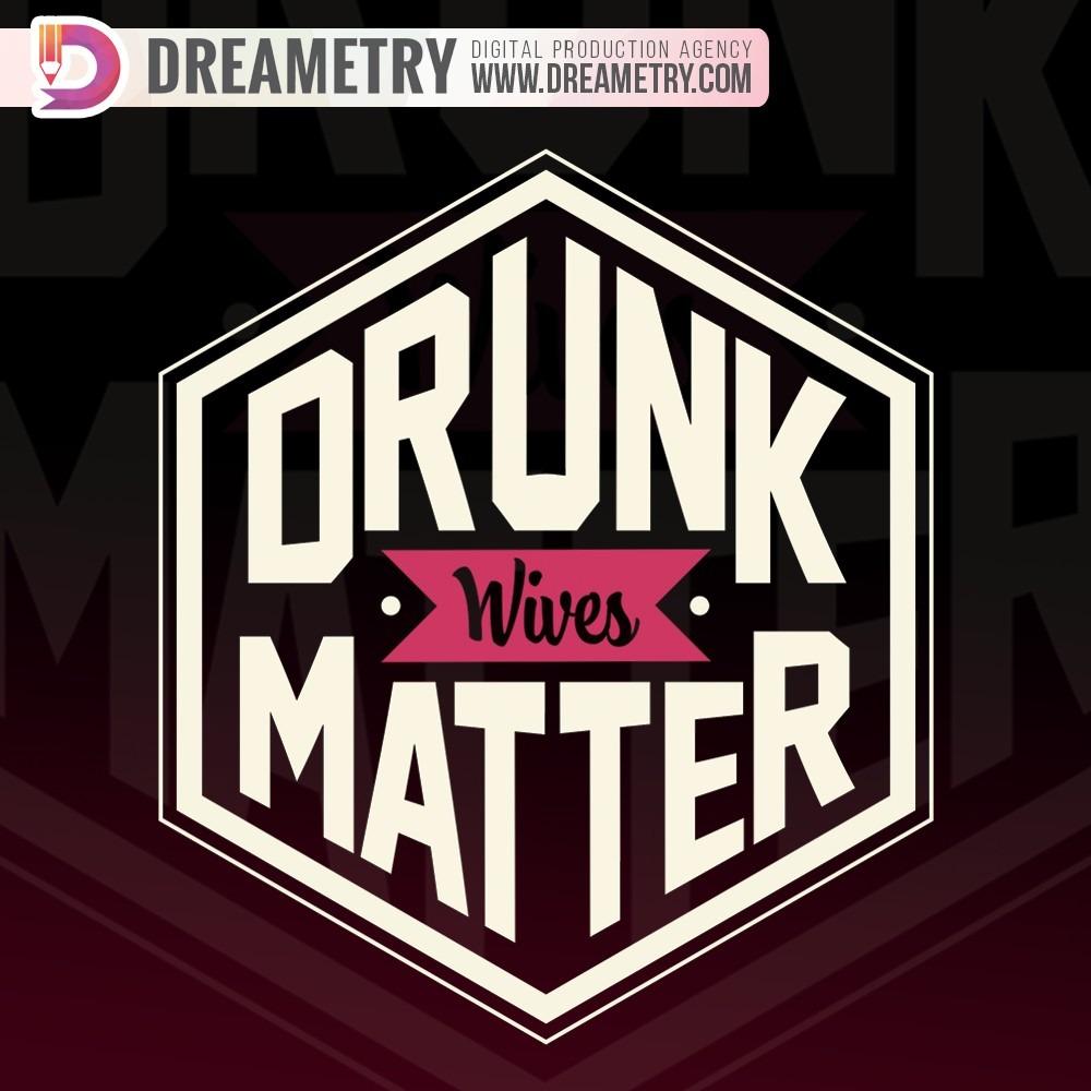 Drunk Wives Matter Logo by Dreametry